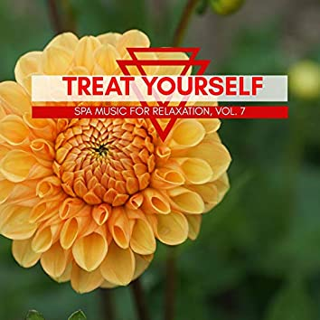 Treat Yourself - Spa Music For Relaxation, Vol. 7