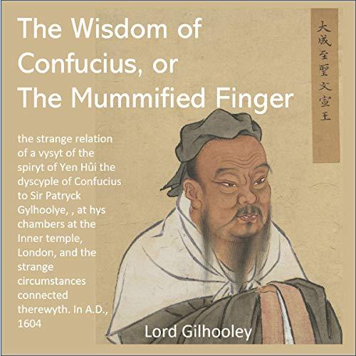 The Wisdom of Confucius or, The Mummyfyed Finger Titelbild