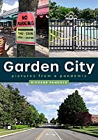 Garden City: Pictures from a Pandemic (America Through Time)