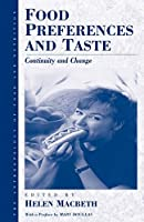 Food Preferences and Taste: Continuity and Change (Anthropology of Food & Nutrition)