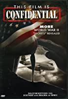 "This Film Is Confidential: More World War II ""Secrets"" Revealed"