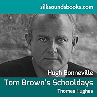 Tom Brown's Schooldays                   By:                                                                                                                                 Thomas Hughes                               Narrated by:                                                                                                                                 Hugh Bonneville                      Length: 8 hrs and 59 mins     21 ratings     Overall 4.2