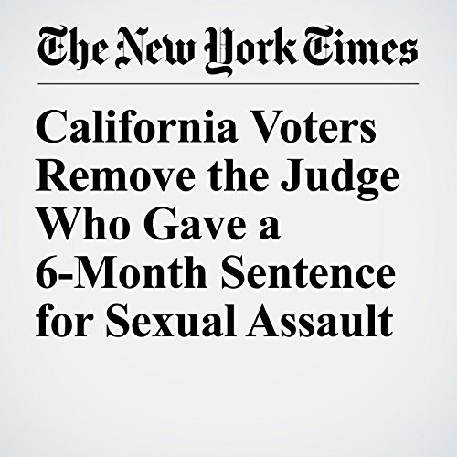 California Voters Remove the Judge Who Gave a 6-Month Sentence for Sexual Assault copertina