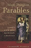 Many Things in Parables: Jesus and His Modern Critics by Charles W. Hedrick(2004-06-21)