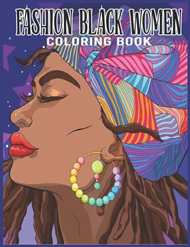 Libro para colorear para mujeres negras de la moda: retratos de mujeres afroamericanas con trajes increíbles, peinados, estilos de moda. Páginas para ... regalo para niñas,...