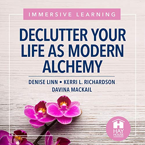 Declutter Your Life as Modern Alchemy cover art