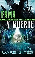 Fama y muerte: Una serie policíaca de Aneth y Goya (Crímenes En Tierras Violentas)