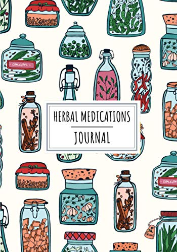 Compare Textbook Prices for Herbal Medications Journal: Aromatherapy Log Book for Medicinal Herbs Recipe, Remedies and Handmade Preparation | 100 Detailed Sheets to Keep Track ... Dosage, Property, Methode, Oil Effects  ISBN 9798715605603 by Publishing, AromatherapyOfPlants