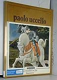 Tout l'oeuvre peint de Paolo Uccello