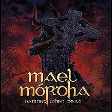 mael mordha damned when dead