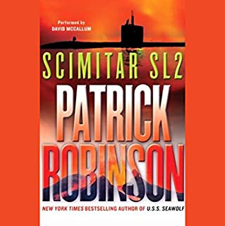 Scimitar SL-2                   By:                                                                                                                                 Patrick Robinson                               Narrated by:                                                                                                                                 David McCallum                      Length: 5 hrs and 52 mins     56 ratings     Overall 4.0