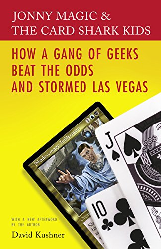 Jonny Magic & the Card Shark Kids: How a Gang of Geeks Beat the Odds and Stormed Las Vegas