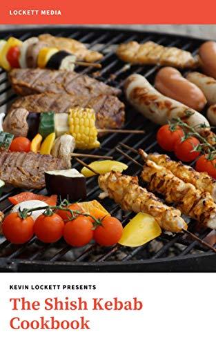 The Shish Kebab Cookbook (English Edition)