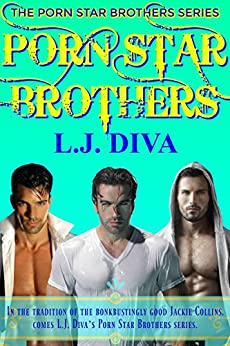 Porn Star Brothers: Box Set (The Porn Star Brothers Family Saga Book 5) by [L.J. Diva]
