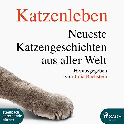Katzenleben: Neueste Katzengeschichten aus aller Welt Titelbild