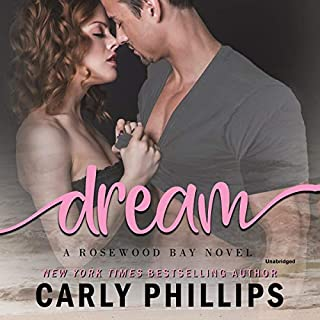 Dream     The Rosewood Bay Series, Book 4              Written by:                                                                                                                                 Carly Phillips                               Narrated by:                                                                                                                                 Angela Dawe                      Length: 4 hrs and 37 mins     Not rated yet     Overall 0.0