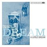 Dream a Little Dream - Pink Martini