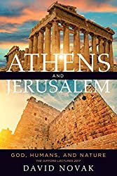 Athens and Jerusalem: God, Humans, and Nature (The Kenneth Michael Tanenbaum Series in Jewish Studies)