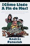 Como Llego A Fin de Mes?: Consejos Practicos Para Ahorrar. Manejo Efectivo del Dinero. Como Salir de Deudas. Planes a Largo Plazo. Como Llegar a