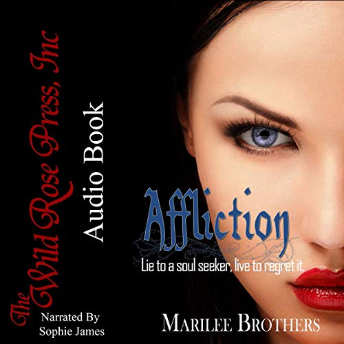 Affliction     The Soul Seekers Series              By:                                                                                                                                 Marilee Brothers                               Narrated by:                                                                                                                                 Sophie James                      Length: 8 hrs and 53 mins     Not rated yet     Overall 0.0