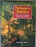 Nelson's Battles: The Art of Victory in the Age of Sail - Nicholas Tracy