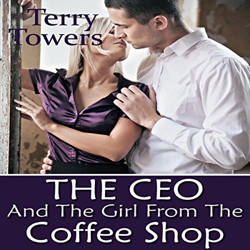 The CEO and the Girl from the Coffee Shop audiobook cover art