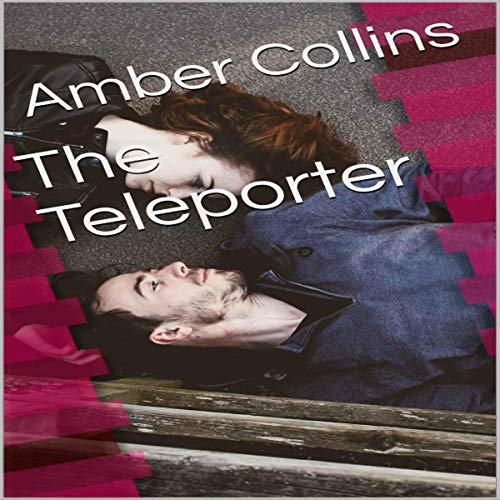 The Teleporter Audiobook By Amber Collins cover art