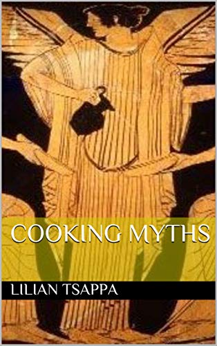 COOKING MYTHS: Fire the Imagination Along with the Stove