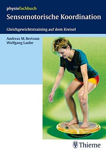 Sensomotorische Koordination: Gleichgewichtstraining auf dem Kreisel (Physiofachbuch)