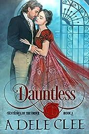 Dauntless (Gentlemen of the Order Book 1)