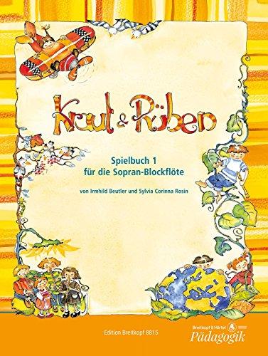 Kraut & Rüben Spielbuch 1 für die Sopran-Blockflöte (EB 8815)