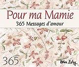 Pour ma mamie - 365 messages d'amour