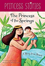 The Princess of the Springs: A Story from Brazil (Princess Stories)