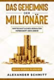 Das Geheimnis der Millionäre: Wie wirtschaftliches Verhalten Dein Leben verbessert! (Reich durch Planung 3)