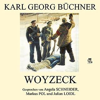Woyzeck                   Autor:                                                                                                                                 Karl Georg Büchner                               Sprecher:                                                                                                                                 Angela Schneider,                                                                                        Markus Pol,                                                                                        Julian Loidl                      Spieldauer: 51 Min.     6 Bewertungen     Gesamt 4,0
