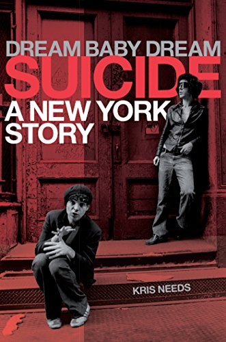 Suicide: Dream Baby Dream, A New York City Story