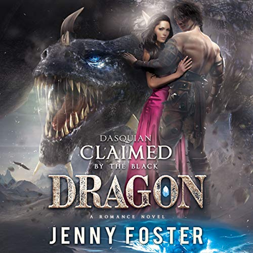 Dasquian: Claimed by the Black Dragon: A Romance Novel                   By:                                                                                                                                 Jenny Foster                               Narrated by:                                                                                                                                 D.C. Cole                      Length: 7 hrs and 21 mins     38 ratings     Overall 4.1
