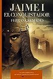 Jaime I el Conquistador: Los sueños cumplidos del rey que luchó por conquistar una identidad nacional (MR Novela Histórica)