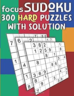 Sudoku focus: Sudoku 300 Puzzles Hard Level to improve your game with Solution, 2 puzzles in one page - Sudoku puzzle book...