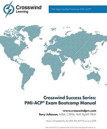 Crosswind Exam Success Series: PMI-ACP Bootcamp Manual with Exam Simulation App