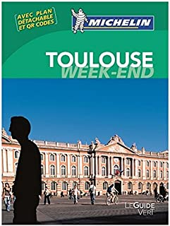 Guide vert week-end Toulouse [weekend green guide France] (French Edition)