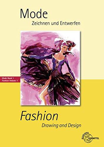 Mode - Zeichnen und Entwerfen: Fashion - Drawing and Design Mode Band 1