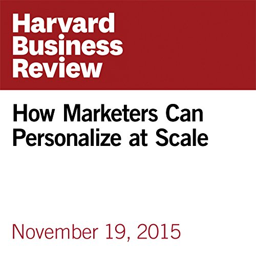How Marketers Can Personalize at Scale copertina