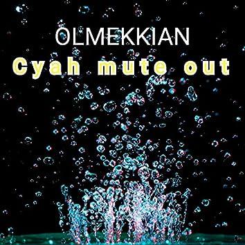 Cyah Mute Out