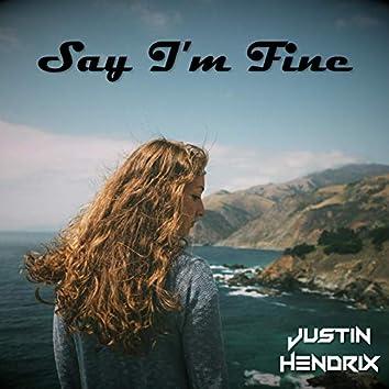 Say I'm Fine
