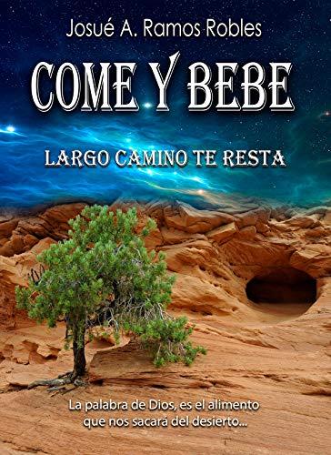Come Y Bebe : Largo Camino Te Resta (Spanish Edition)