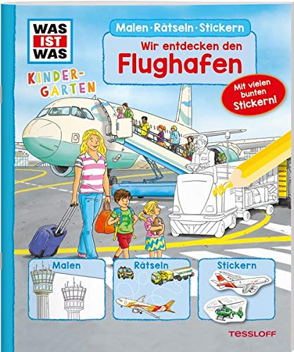 WAS IST WAS Kindergarten Malen Rätseln Stickern Wir entdecken den Flughafen