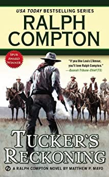 Ralph Compton Tucker's Reckoning (A Ralph Compton Western) by [Ralph Compton, Matthew P. Mayo]