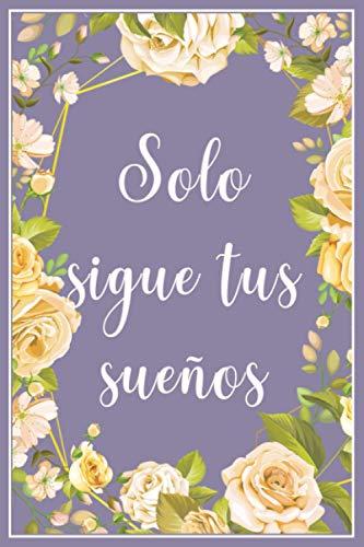 Solo sigue tus sueños: Dream journal - Cuaderno floral para 365 días...