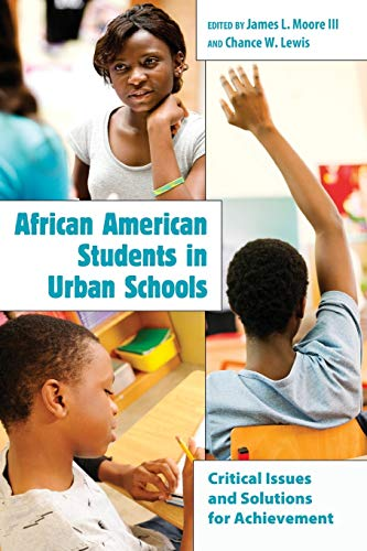 African American Students In Urban Schools Critical Issues And Solutions For Achievement Educational Psychology